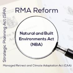 RMA Reform Natural and Built Environments Act (NBA)
